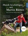 martin-ruetter-hunde-beschaeftigen